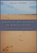 Roads in the Deserts of Roman Egypt