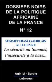 Sommet Franco-Africain au Louvre: La sécurité au sommet, l'insécurité à la base