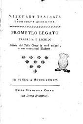 Aischylou Tragodia Prometheus desmotes. Prometeo legato tragedia d'Eschilo recata dal testo greco in versi volgari, e con annotazioni illustrata