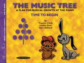 The Music Tree, Student's Book, Time to Begin: A Plan for Musical Growth at the Piano