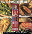 The George Foreman Lean Mean Fat Reducing Grilling Machine Cookbook Book