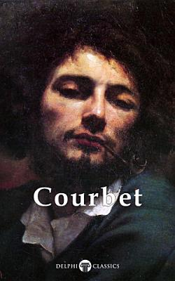 Delphi Complete Paintings of Gustave Courbet  Illustrated  PDF