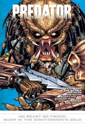 Predator: No Beast So Fierce/Bump in Night/Demon's Gold