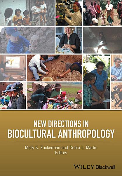 New Directions in Biocultural Anthropology PDF