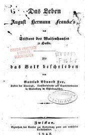 Das Leben August Hemann Francke's des stifter des Waisenhauses zu Halle: Für das Vok beschrieben