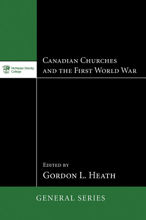 Canadian Churches and the First World War PDF