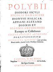 Polybii, Diodori Siculi, Nicolai Damasceni, Dionysii Halicar, Appiani Alex and Dionis et Ioannis Antiocheni