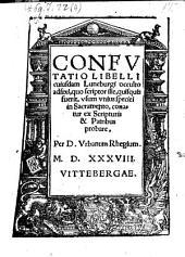 Confutatio libelli cuiusdam Luneburgi occulto adfixi, quo scriptor ille ... usum unius speciei in sacramento conatur ex scripturis et patribus probare
