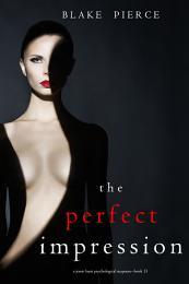 The Perfect Impression (A Jessie Hunt Psychological Suspense Thriller—Book Thirteen)