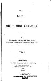 The Life of Archbishop Cranmer: Volumes 1-2