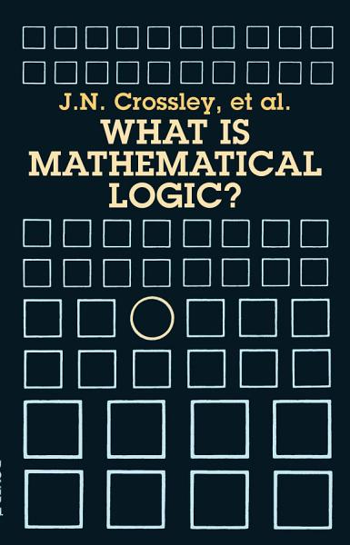 Download What Is Mathematical Logic  Book