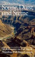 Sonne  Durst und Sterne  90 Kilometer zu Fu   durch Namibias Fish River Canyon PDF