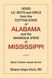 Good Lil' Boys and Girls from the Cotton State of Alabama and the Magnolia State of Mississippi: (Black Children Speak Series!)