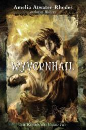 Wyvernhail: The Kiesha'ra: Volume Five