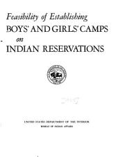 Feasibility of establishing boys' and girls' camps on Indian reservations
