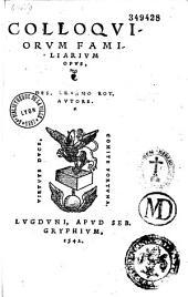Colloquiorum Familiarium opus...