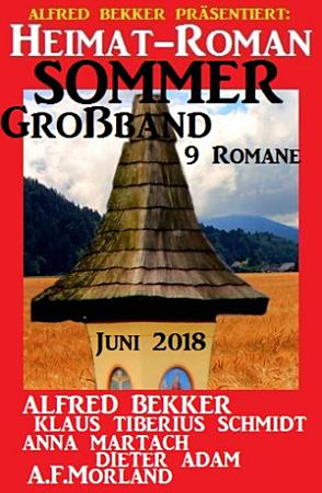 Heimat Roman Sommer Gro  band 9 Romane Juni 2018 PDF