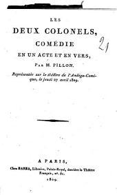 Les deux colonels, comédie en un acte et en vers, par M. Pillon. Représentee sur le théatre de l'Ambigu-Comique, le jeudi 27 avril 1809: Numéro4