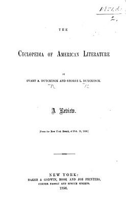 The Cyclopedia of American Literature by E  A  D  and G  L  Duyckinck  A Review   From the New York Herald  Etc   PDF