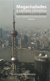 Megaciudades y cambio climático.: Ciudades sostenibles en un mundo cambiante