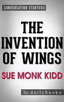 The Invention of Wings  A Novel by Sue Monk Kidd  Conversation Starters PDF