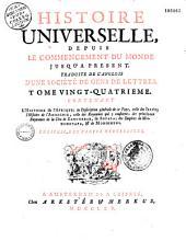 Histoire universelle depuis le commencement du Monde, jusqu'à présent ; Traduite de l'Anglois d'une Société de Gens de Lettres. Enrichies de Figures et de Cartes nécessaires
