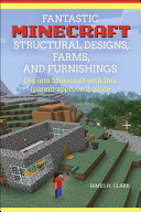 Fantastic Minecraft Structural Designs, Farms, and Furnishings