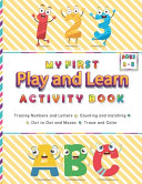 My First Play And Learn Activity Book Book PDF