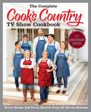 The Complete Cook s Country TV Show Cookbook Season 11
