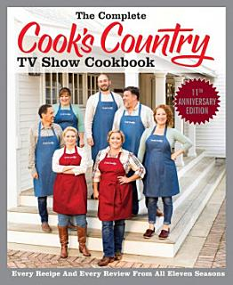 The Complete Cook s Country TV Show Cookbook Season 11 Book