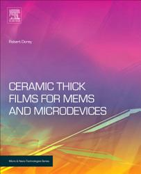 Ceramic Thick Films For Mems And Microdevices Book PDF