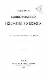 Politische Correspondenz Friedrich's des Grossen: Band 26