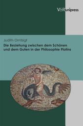 Die Beziehung zwischen dem Schönen und dem Guten in der Philosophie Plotins