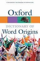 Oxford Dictionary of Word Origins PDF
