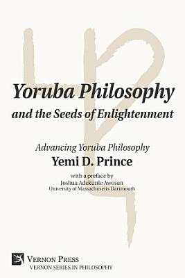Yoruba Philosophy and the Seeds of Enlightenment