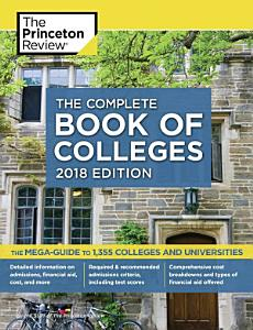 The Complete Book of Colleges  2018 Edition Book