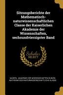Sitzungsberichte der Mathematisch naturwissenschaftlichen Classe der Kaiserlichen Akademie der Wissenschaften  sechsundvierzigster Band PDF