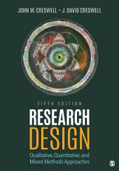Research Design: Qualitative, Quantitative, and Mixed Methods Approaches, Edition 5