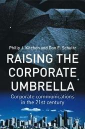 Raising the Corporate Umbrella: Corporate Communications in the Twenty-First Century