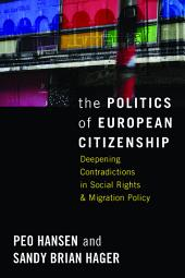 The Politics of European Citizenship: Deepening Contradictions in Social Rights and Migration Policy