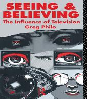 Seeing and Believing: The Influence of Television