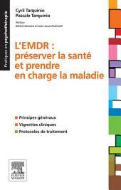 L'EMDR: Préserver la santé et prendre en charge la maladie
