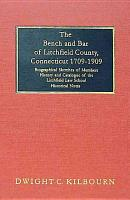 The Bench and Bar of Litchfield County  Connecticut  1709 1909 PDF