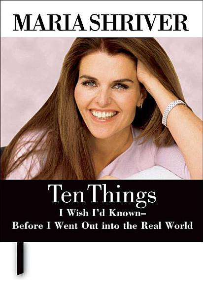 Download Ten Things I Wish I d Known   Before I Went Out Into the Real World Book