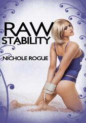 Raw Stability : Erotic Sex Story: (Adults Only Erotica)