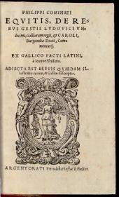 De rebus gestis Ludovici ... undecimi et Caroli 8. Commentarii