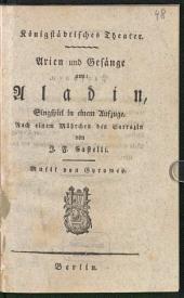 Arien und Gesänge aus: Aladin: Singspiel in einem Aufzuge