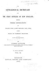 A Genealogical Dictionary of the First Settlers of New England: Showing Three Generations of Those who Came Before May, 1792, on the Basis of Farmer's Register, Volume 2
