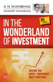 In the Wonderland of Investment (FY 2017-18): 36th Edition