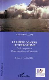 La lutte contre le terrorisme: Étude comparative Union européenne-États-Unis